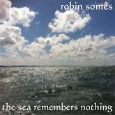 The Sea Remembers Nothing (CD)